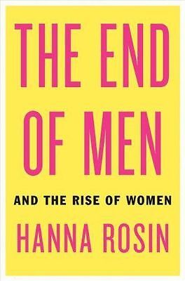 The End of Men: And the Rise of Women Rosin, Hanna Hardcover Used - Like New