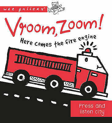 Vroom, Zoom! Here Comes the Fire Engine!: A Press and Listen Board Book (Wee Gal