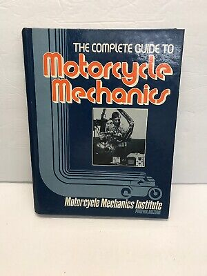 1984 The Complete Guide to Motorcycle Mechanics Hardcover Book 369 pages