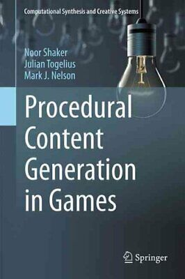 Procedural Content Generation in Games: 2016 by Noor Shaker, Mark J. Nelson,...