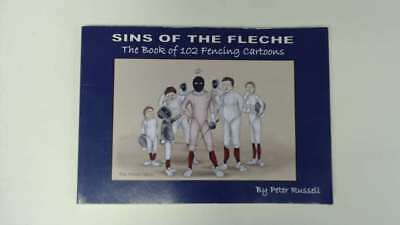 Good - SINS OF THE FLECHE - The Book of 102 Fencing Cartoons - Mr Peter Russell