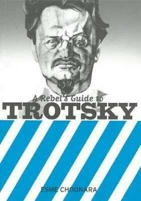 NEW A Rebel's Guide To Trotsky By Esme Choonara Paperback Free Shipping