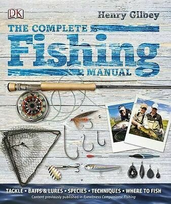 NEW The Complete Fishing Manual By Henry Gilbey Hardcover Free Shipping