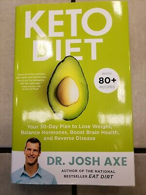 Keto Diet: Your 30-Day Plan to Lose Weight, Balance by Dr Josh Axe Hardcover NEW