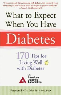 NEW What to Expect When You Have Diabetes By American Diabetes Association