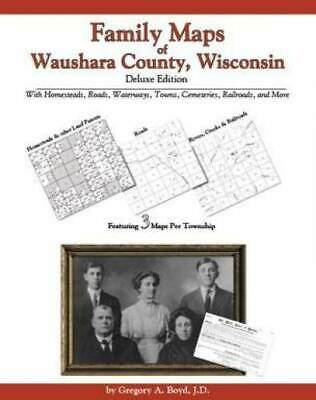Family Maps of Waushara County, Wisconsin, Deluxe Edition : With Homesteads,...