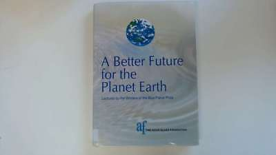 Good - A Better Future for the Planet Earth: Lectures By the Winners of the Blue