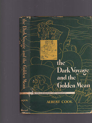 The Dark Voyage and the Golden Mean: Philosophy of Comedy, Albert Cook, HC DJ