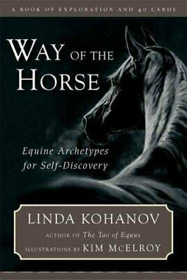 The Way of the Horse: Equine Archetypes for Self-discovery - A Book of...