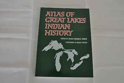 Atlas of Great Lakes Indian History edited by Helen Tanner paperback