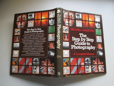 Good - The Step By Step Guide to Photography - A Complete Manuel - Michael Langf