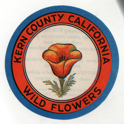1940s KERN COUNTY CALIFORNIA Wild Flowers LABEL Decal TRAVEL Bakersfield CALI CA