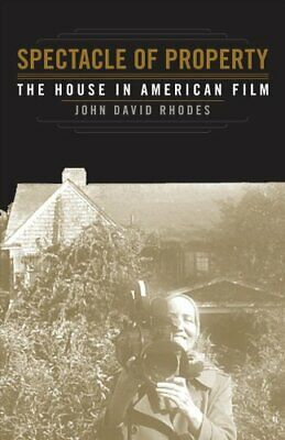 Spectacle of Property The House in American Film 9781517903701 | Brand New