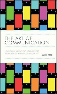 The Art of Communication How to be authentic, lead others and c... 9780857088079