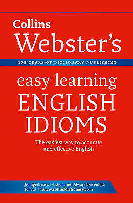 English Idioms (Collins Webster's Easy Learning), Collins Dictionaries, New Book