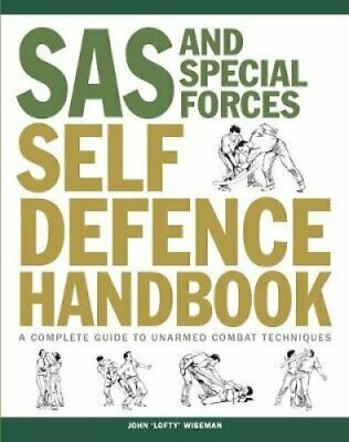 SAS and Special Forces Self Defence Handbook A Complete Guide t... 9781782748977