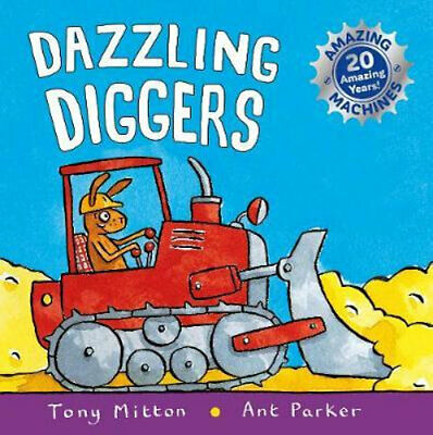 NEW Amazing Machines: Dazzling Diggers By Tony Mitton Paperback Free Shipping