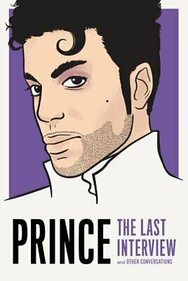 Prince: The Last Interview by Prince 9781612197456 | Brand New