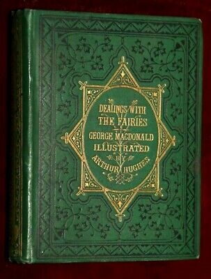 EXRare 1867 1ST EDN DEALINGS WITH THE FAIRIES GEORGE MACDONALD ARTHUR HUGHES!!
