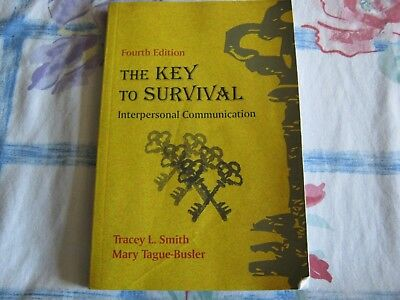 The Key to Survival: Interpersonal Communication Fourth Edition USED