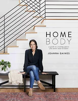 Homebody: A Guide to Creating Spaces ...2018 - Joanna Gaines (E-B00K||E-MAILED)