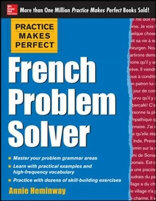 Practice Makes Perfect French Problem Solver: With 90 Exercises (...
