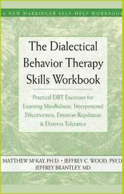 {PDF} The Dialectical Behavior Therapy Skills Workbook : Practical DBT Exercises