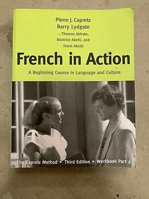 French in Action : A Beginning Course in Language and Culture - The Capretz...