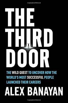 [PDF] The Third Door: The Wild Quest to Uncover How the World's Most Successful