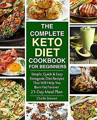 The Complete Guide Keto Diet Cookbook For Beginners Ketogenic Diets Recipes Book