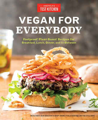 Vegan for Everybody:Foolproof Plant-Based Recipes for Breakfast,Lunch,Dinner-PDF