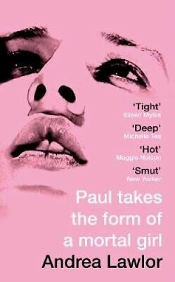Paul Takes the Form of A Mortal Girl by Andrea Lawlor 9781529007664   Brand New