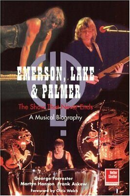 EMERSON, LAKE And PALMER: The Show That Never Ends BOOK NEW P/B OOP