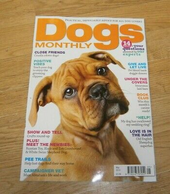 Dogs Monthly magazine MAY 2019 Crufts Round-Up, Insurance Laid Bare, Blood Banks