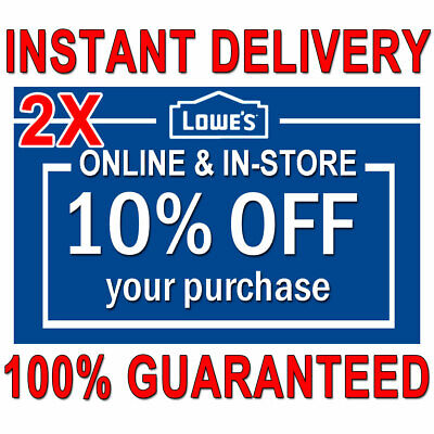 2X (TWO) 10% OFF LOWES PRINTABLE 2Coupons - Lowes In store/online FAST Delivery
