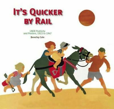 NEW It's Quicker by Rail By Beverley Cole Paperback Free Shipping