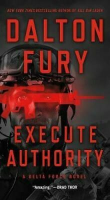 NEW Execute Authority By Dalton Fury Paperback Free Shipping