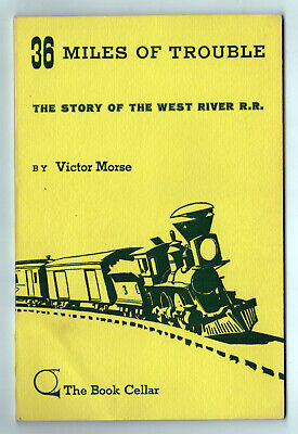 1959 STORY OF WEST RIVER RAILROAD RR Trains VICTOR MORSE History VERMONT Train