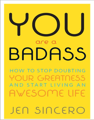You Are a Badass How to Stop Doubting Your Greatness and Start (PDF)