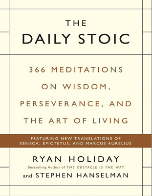 The Daily Stoic 366 Meditations on Wisdom Perseverance and the Art of Living PDF
