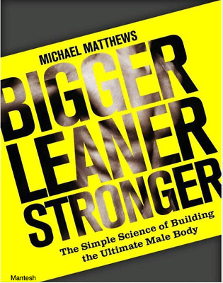 Bigger Leaner Stronger The Simple Science of Building the Ultimate Male Body PDF