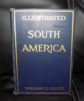 ILLLUSTRATED SOUTH AMERICA by William D. Boyce - 1912 Hardcover Book