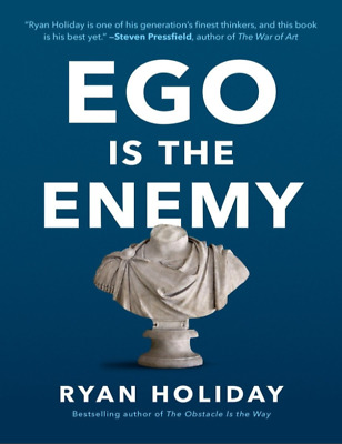 Ego is the Enemy The Fight to Master Our Greatest Ryan Holiday (PDF)