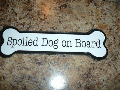 """Spoiled Dog On Board  2"""" x 7"""" Bone Shaped Car Magnets MADE IN USA"""