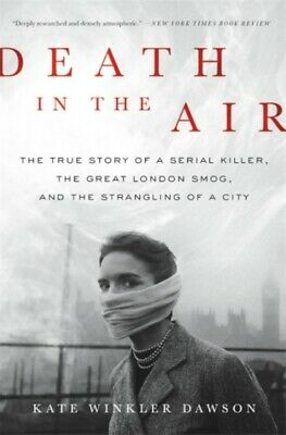 DEATH IN THE AIR THE TRUE STORY OF A SER, Dawson, Kate Winkler