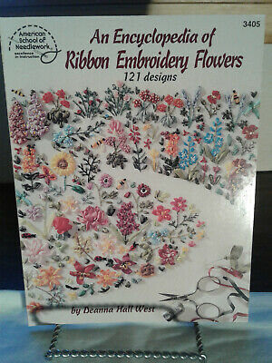 An Encyclopedia Of Ribbon Embroidery Flowers 121 Designs By Deanna Hall West