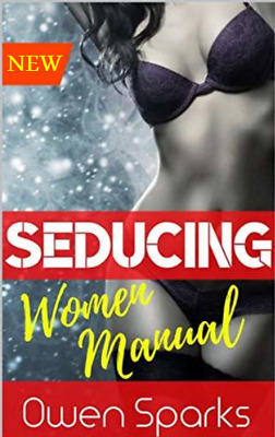 Seducing Women Manual 2019 : Dating Book For Men, Seduction, Attraction ⚡ Pdf ⚡