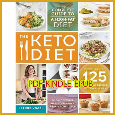 The Keto Diet The Complete Guide to a High-Fat Diet by Leanne Voge