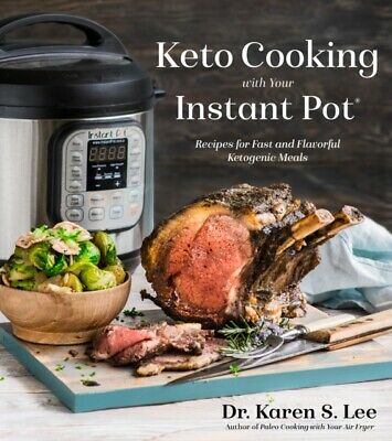Keto Cooking With Your Instant Pot, 9781624146978