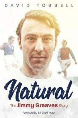 Natural The Jimmy Greaves Story by David Tossell 9781785314902 | Brand New